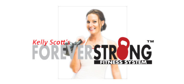 The ForeverStrong™ Fitness System, by Kelly Scott