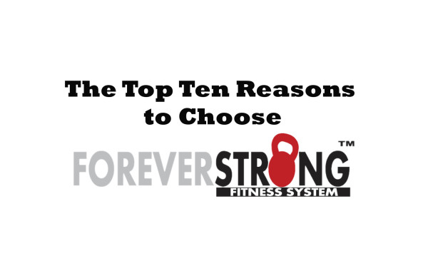 The top 10 reasons to choose the ForeverStrong™ Personal Training Program at Fulton Kettlebells.